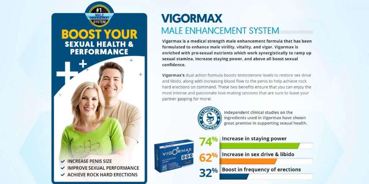 VigorMax Male Enhancement;Enhance Your Sex Power With  VigorMax Pills.